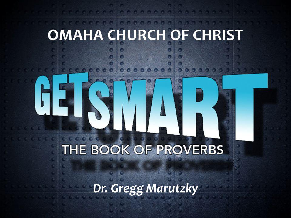 OMAHA CHURCH OF CHRIST Dr. Gregg Marutzky