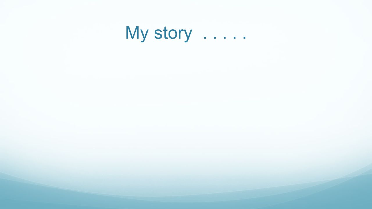 My story.....