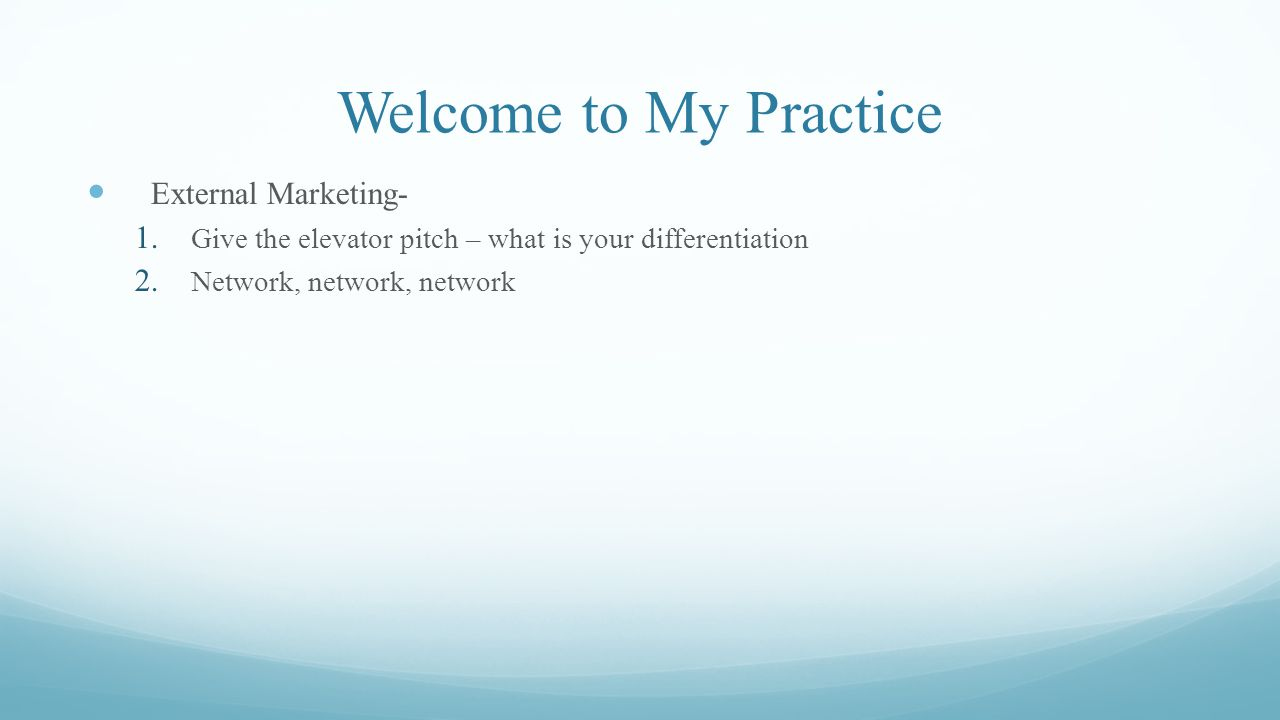 Welcome to My Practice External Marketing- 1.