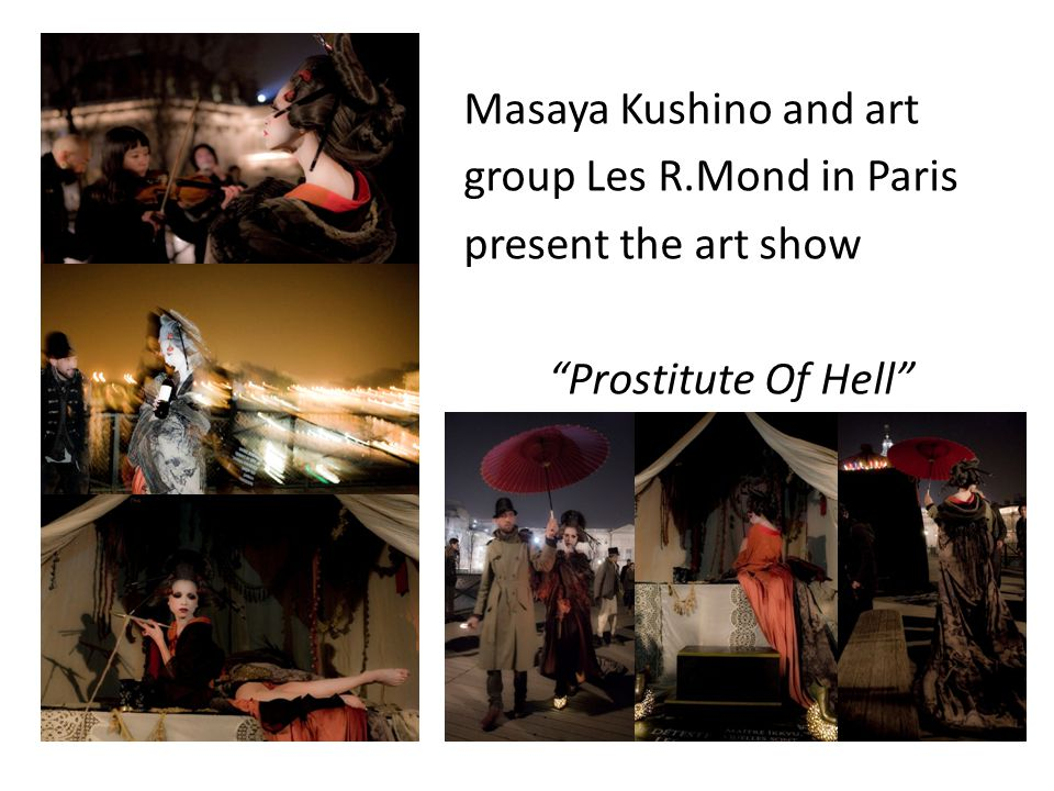 "Masaya Kushino and art group Les R.Mond in Paris present the art show ""Prostitute Of Hell"""