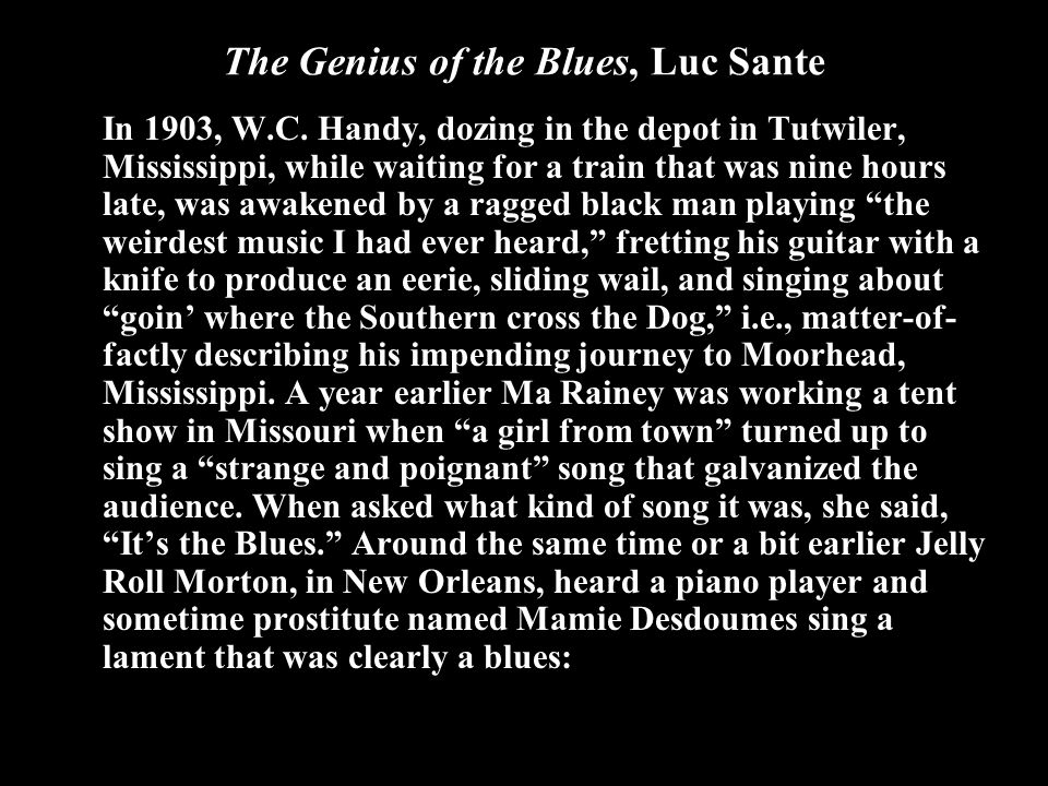 The Genius of the Blues, Luc Sante In 1903, W.C.