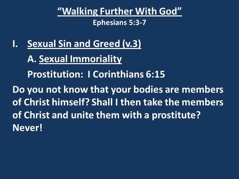 Walking Further With God Ephesians 5:3-7 II.Sins of the Tongue (v.4) Proverbs 10:10 He who winks maliciously causes grief, and a chattering fool comes to ruin.
