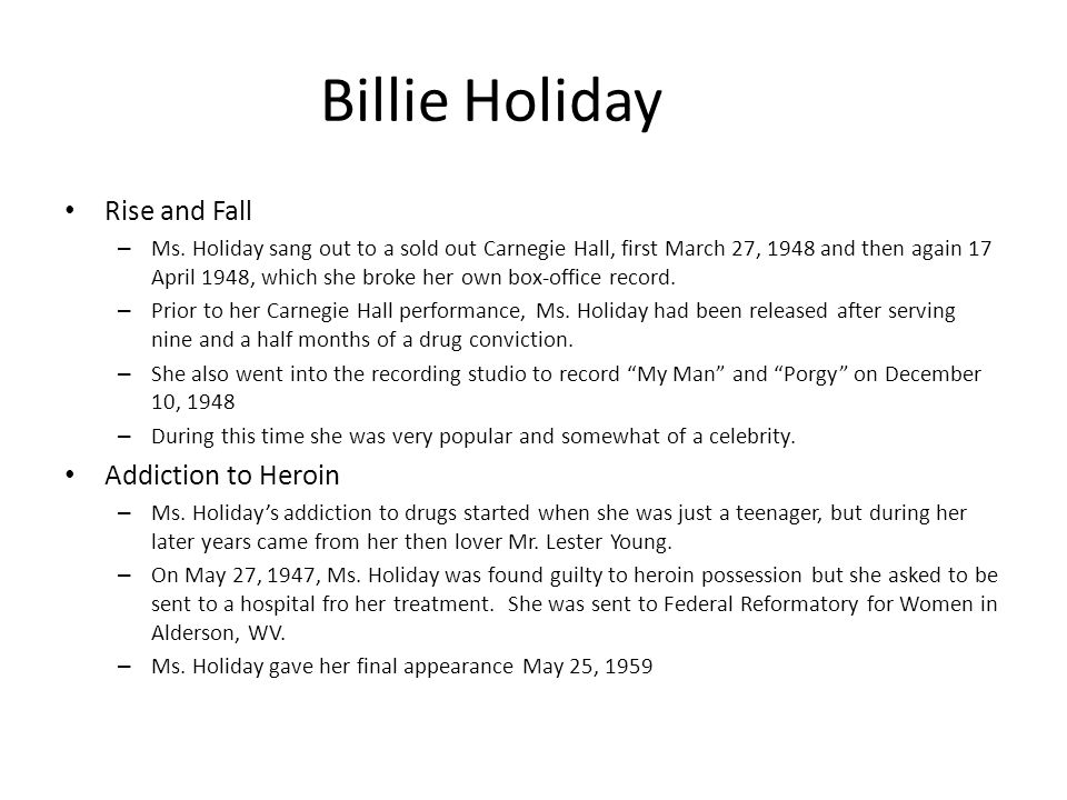 Billie Holiday Rise and Fall – Ms. Holiday sang out to a sold out Carnegie Hall, first March 27, 1948 and then again 17 April 1948, which she broke he