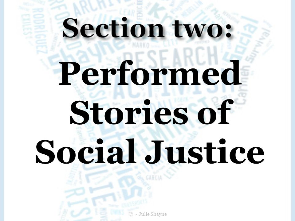 Performed Stories of Social Justice © ~ Julie Shayne