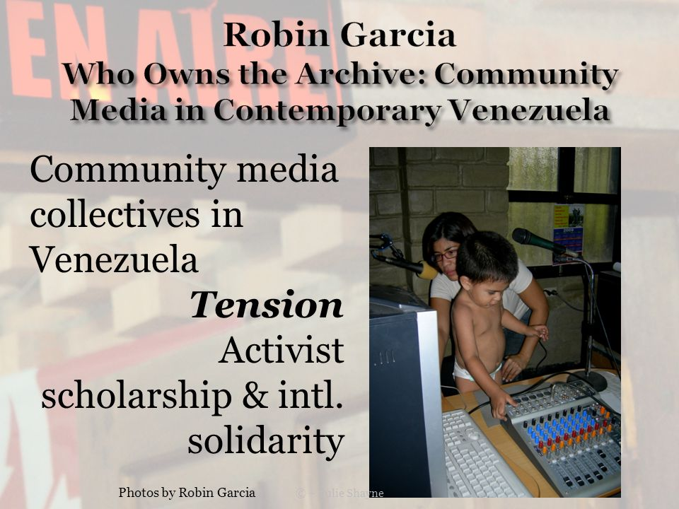 Community media collectives in Venezuela Tension Activist scholarship & intl.