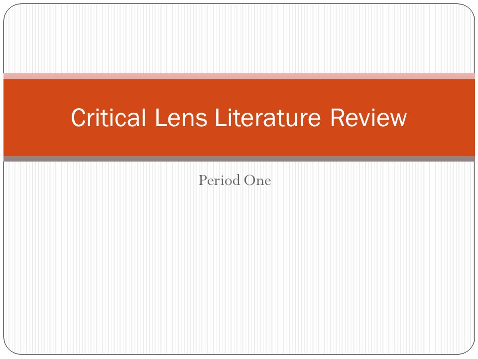 Period One Critical Lens Literature Review