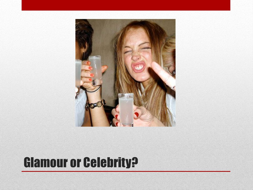 Glamour or Celebrity