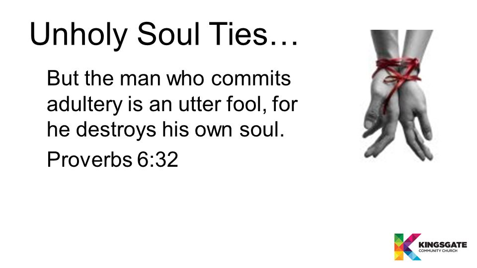 A soul tie has been formed between them and every one of those sexual partners.