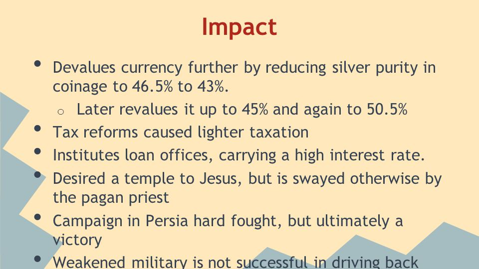 Impact Devalues currency further by reducing silver purity in coinage to 46.5% to 43%.