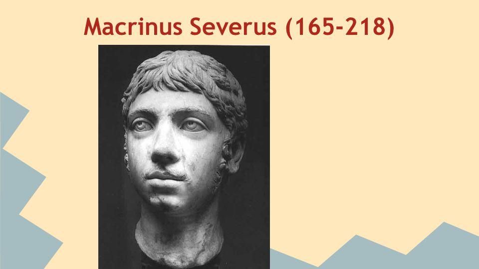 Macrinus Severus (165-218)