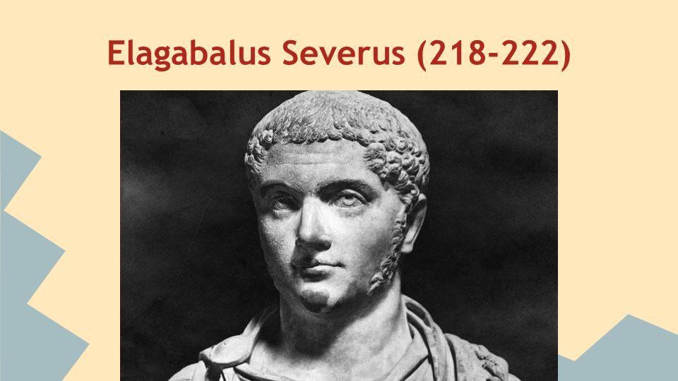 Elagabalus Severus (218-222)