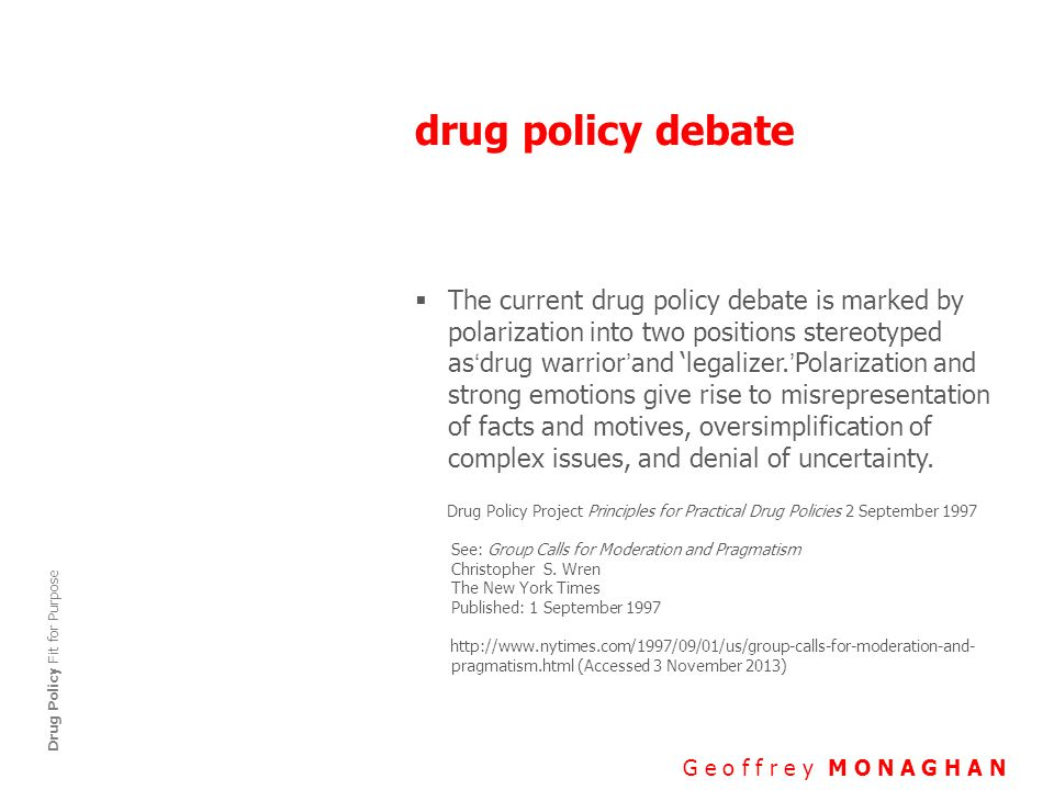 effective programmes G e o f f r e y M O N A G H A N Drug Policy Fit for Purpose Some of the most effective programmes to prevent HIV and reduce drug related harms are also the most contentious:  Condom availability and use through distribution and promotion programmes  Opioid substitution treatment programmes  Needle and syringe programmes  Take-home Naloxone