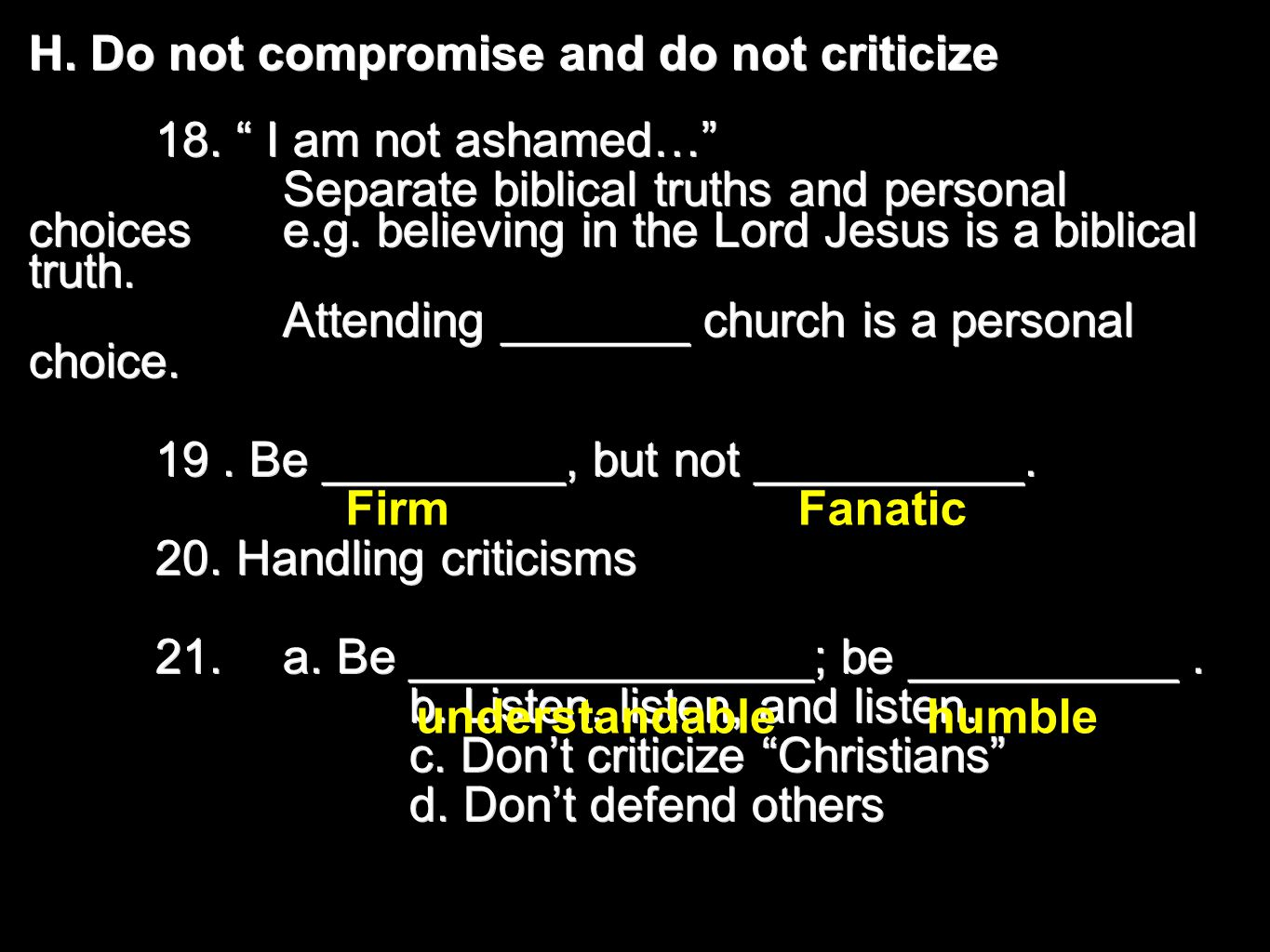 H. Do not compromise and do not criticize 18.