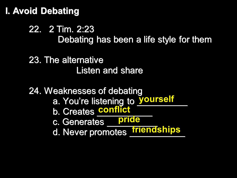 I. Avoid Debating 22. 2 Tim.