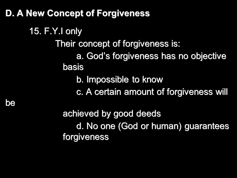 D. A New Concept of Forgiveness 15.