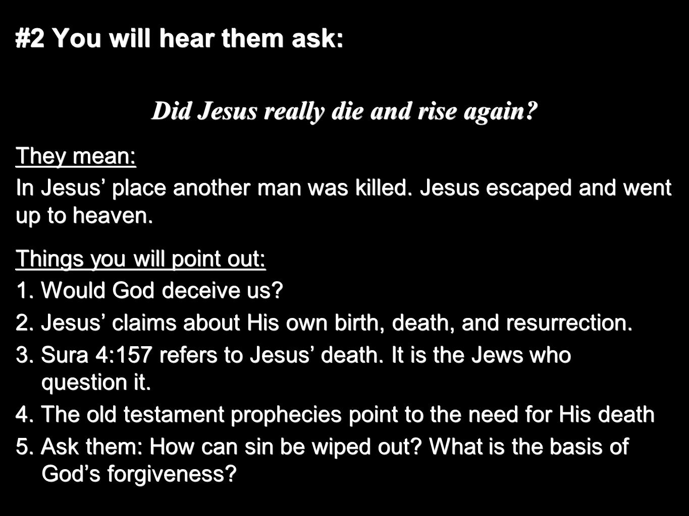 #2 You will hear them ask: Did Jesus really die and rise again.