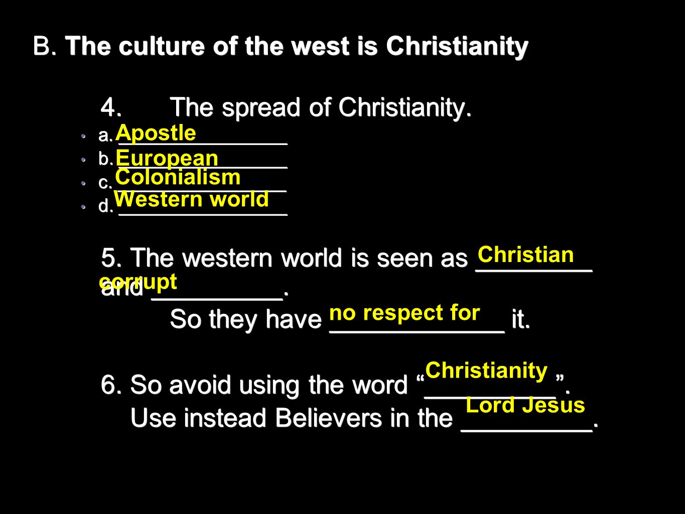 B. The culture of the west is Christianity 4.The spread of Christianity. a. ________________ a. ________________ b. ________________ b. ______________