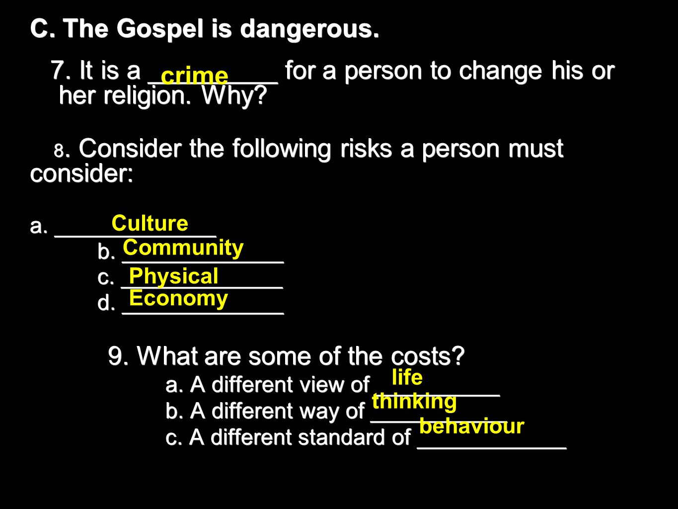 C. The Gospel is dangerous. 7. It is a _________ for a person to change his or her religion. Why? 7. It is a _________ for a person to change his or h