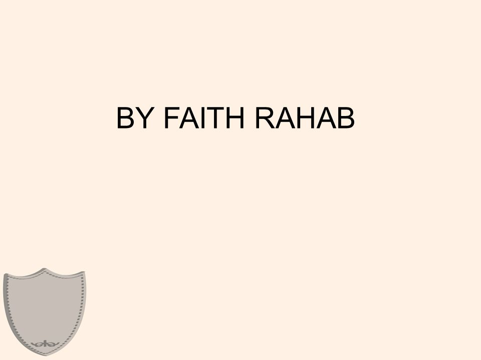 BY FAITH RAHAB