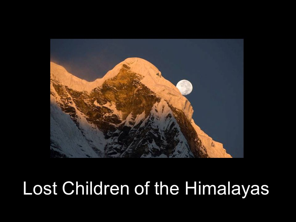 Lost Children of the Himalayas