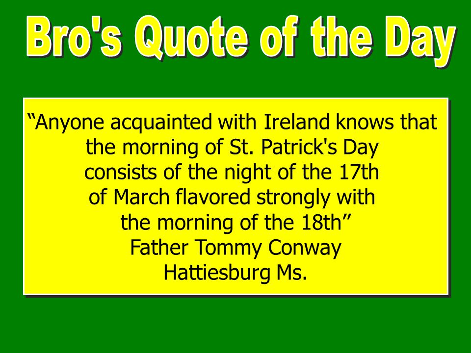 Anyone acquainted with Ireland knows that the morning of St.
