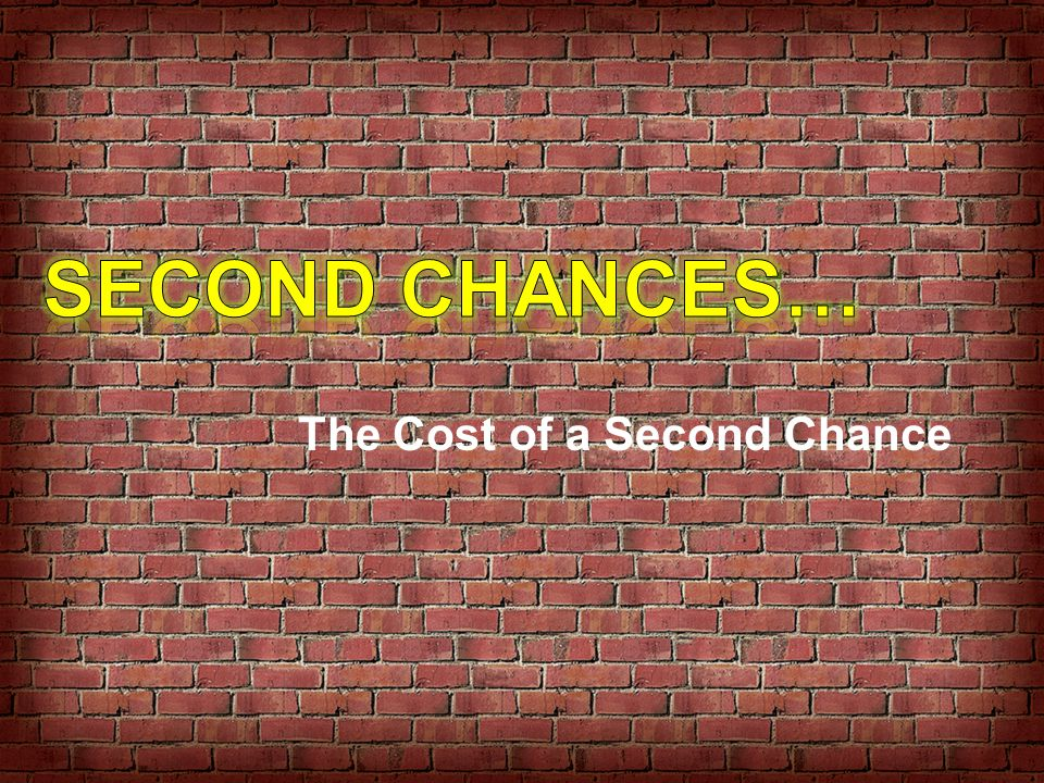 The Cost of a Second Chance