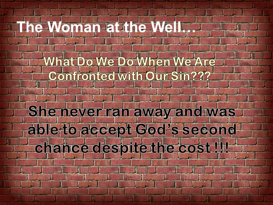 The Woman at the Well…