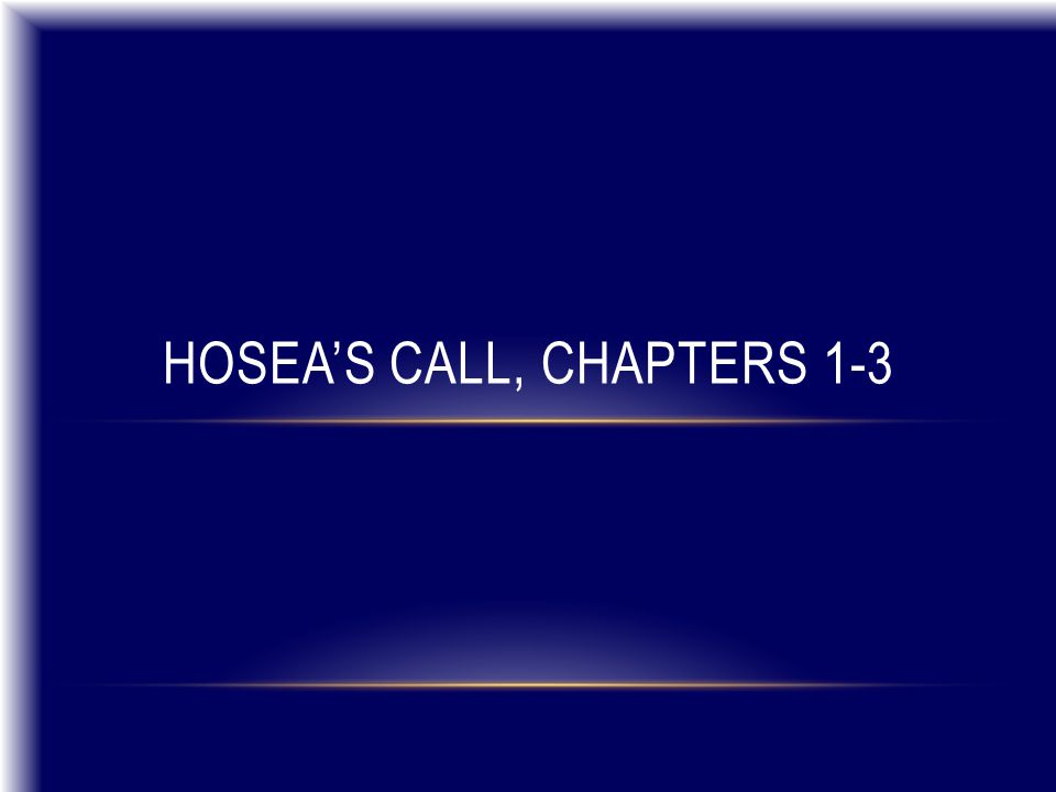 HOSEA'S CALL, CHAPTERS 1-3