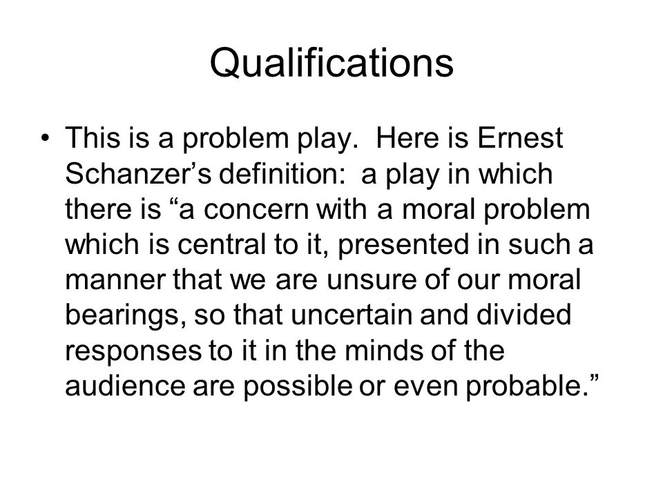 Qualifications This is a problem play.