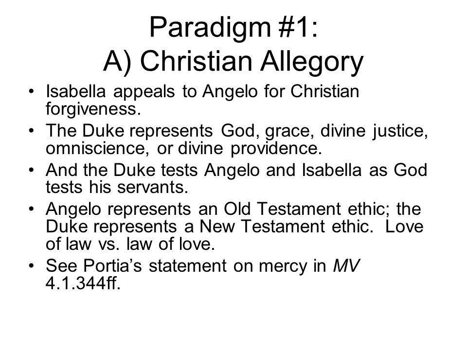 Paradigm #1: A) Christian Allegory Isabella appeals to Angelo for Christian forgiveness.