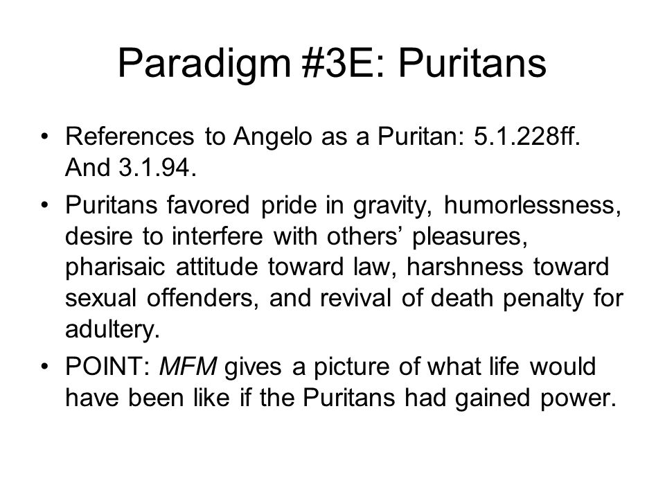 Paradigm #3E: Puritans References to Angelo as a Puritan: 5.1.228ff.