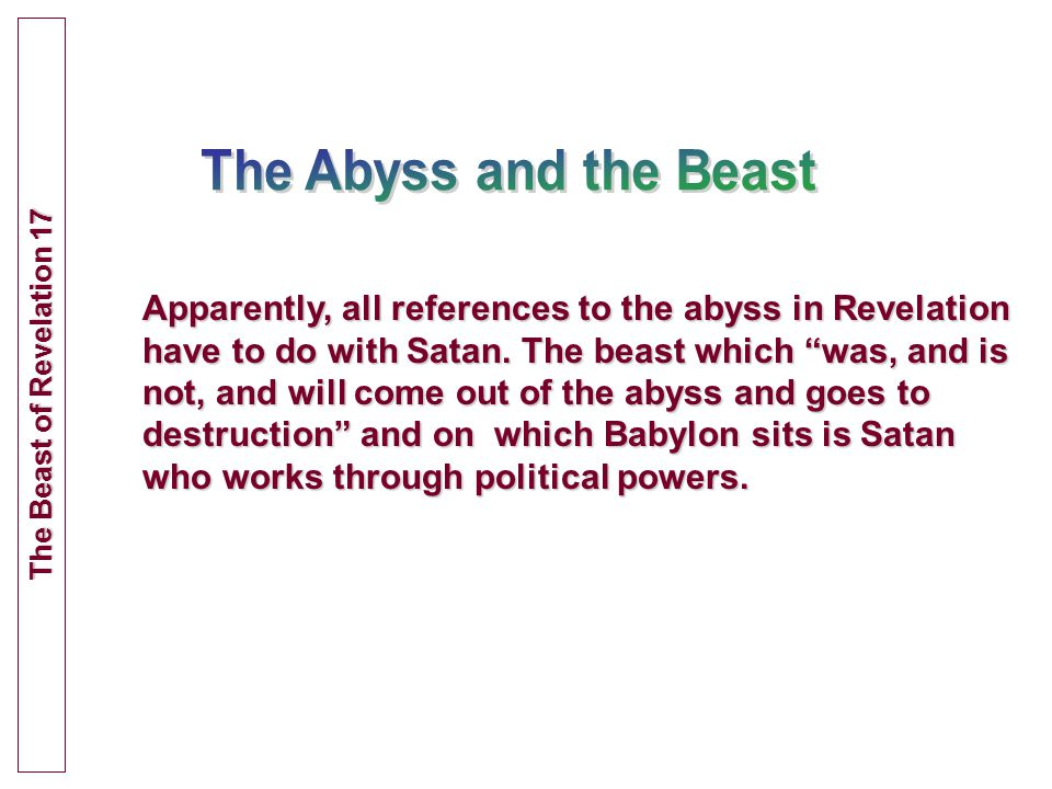 Apparently, all references to the abyss in Revelation have to do with Satan.