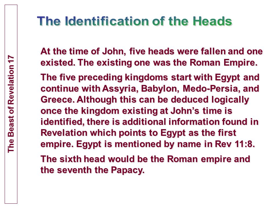 At the time of John, five heads were fallen and one existed.