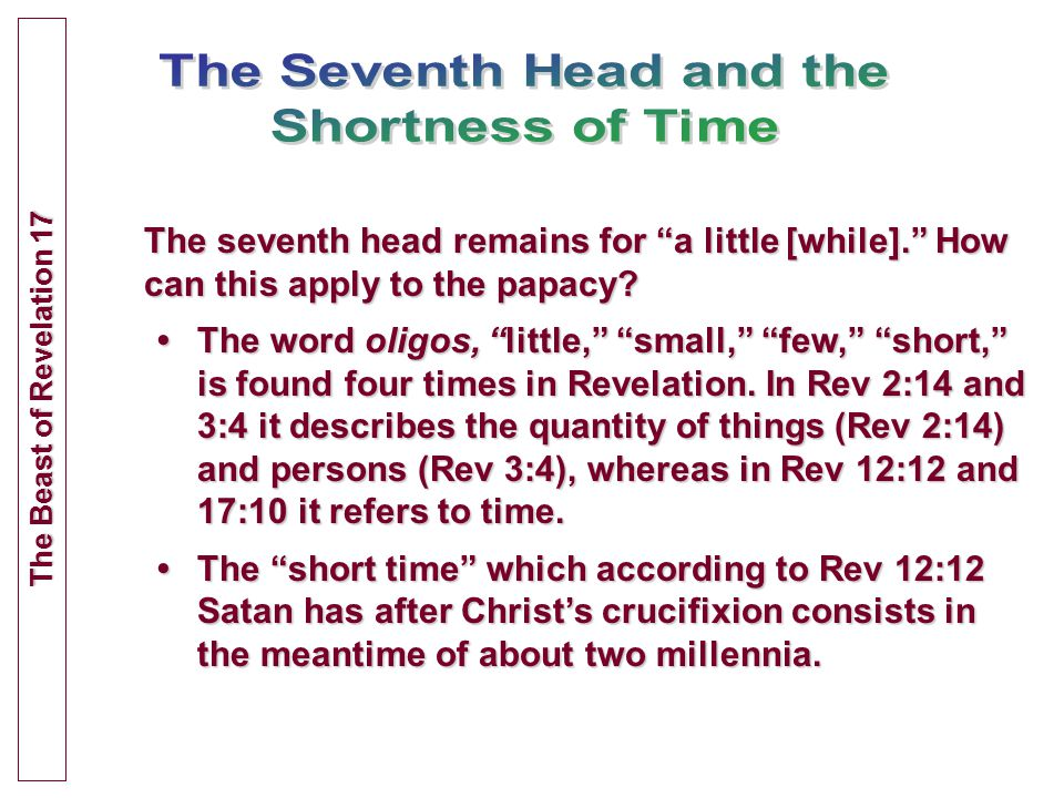 The seventh head remains for a little [while]. How can this apply to the papacy.