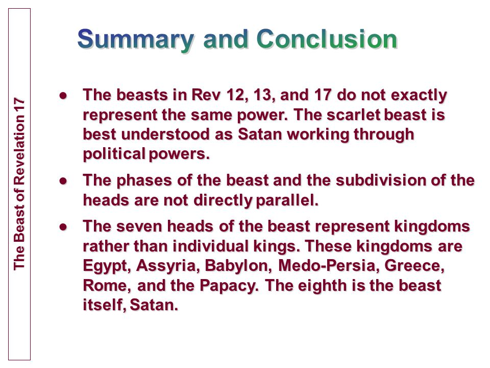 ●The beasts in Rev 12, 13, and 17 do not exactly represent the same power.
