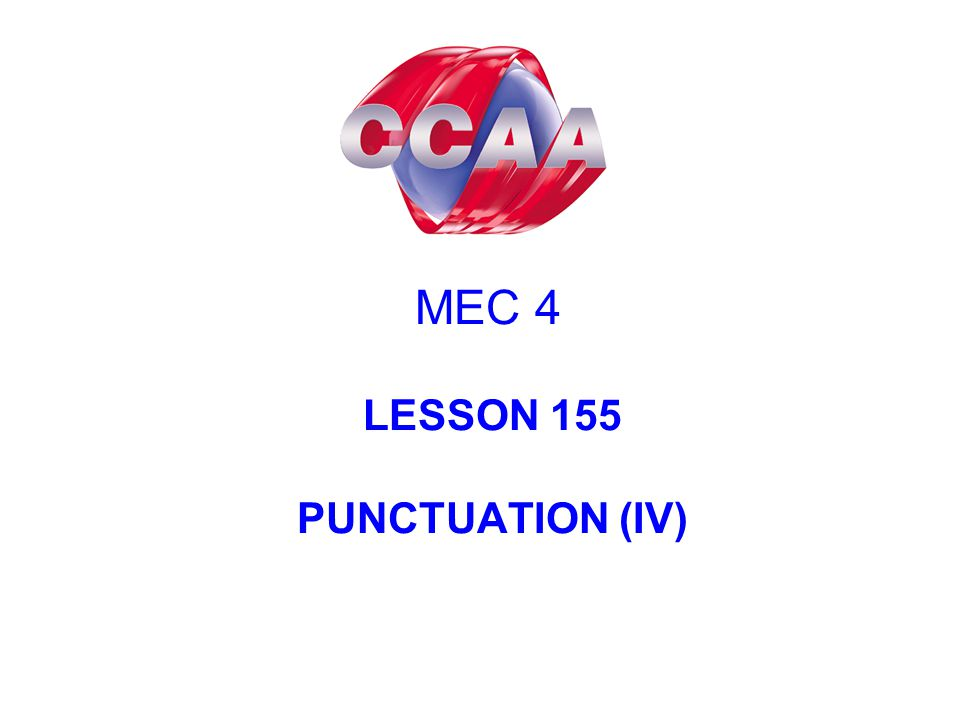 MEC 4 LESSON 155 PUNCTUATION (IV)