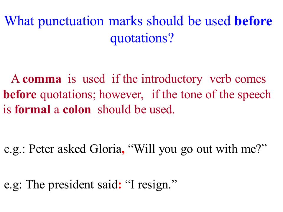 What punctuation marks should be used before quotations.