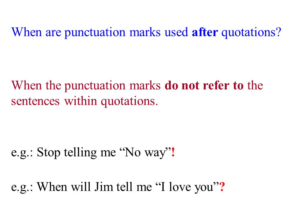 When are punctuation marks used after quotations.