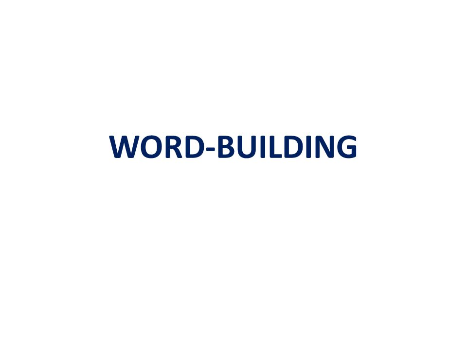 WORD-BUILDING