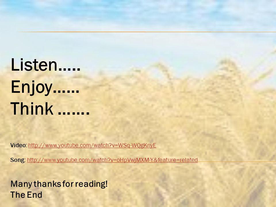Listen….. Enjoy…… Think …….