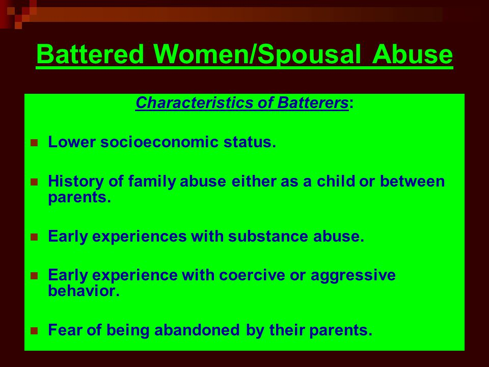 Characteristics of Batterers: Lower socioeconomic status.