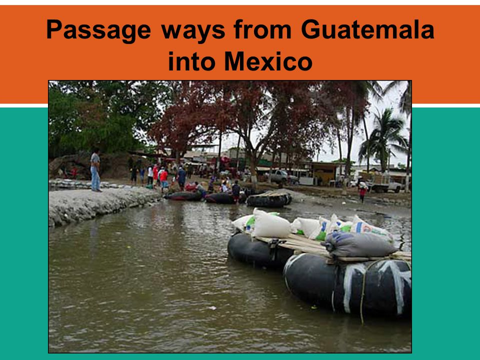 Passage ways from Guatemala into Mexico
