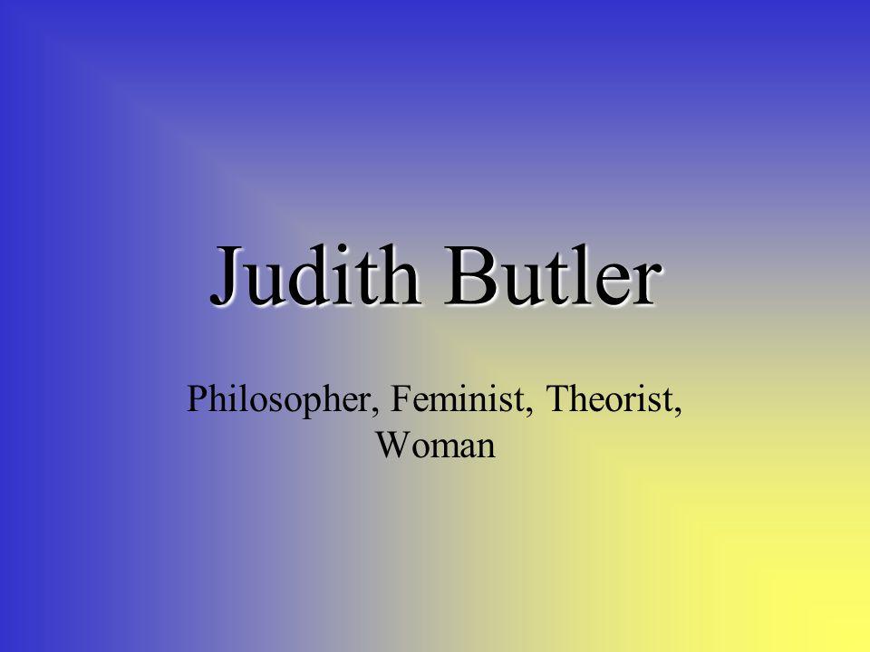 Judith Butler Philosopher, Feminist, Theorist, Woman