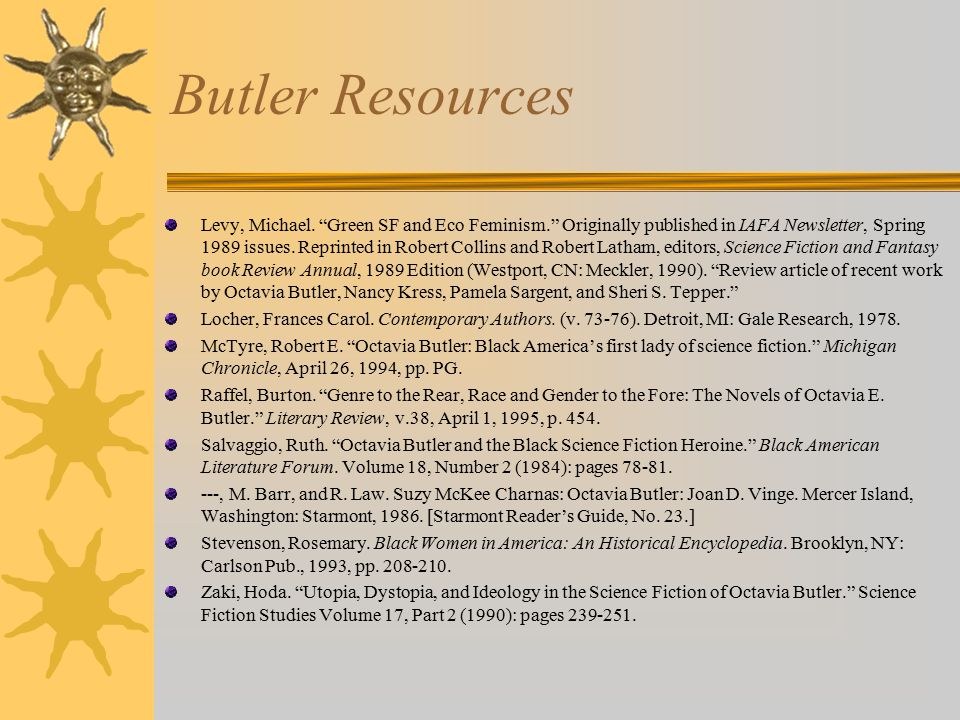 Butler Resources From: Feminist Science Fiction, Fantasy, & Utopia Allison, Dorothy.
