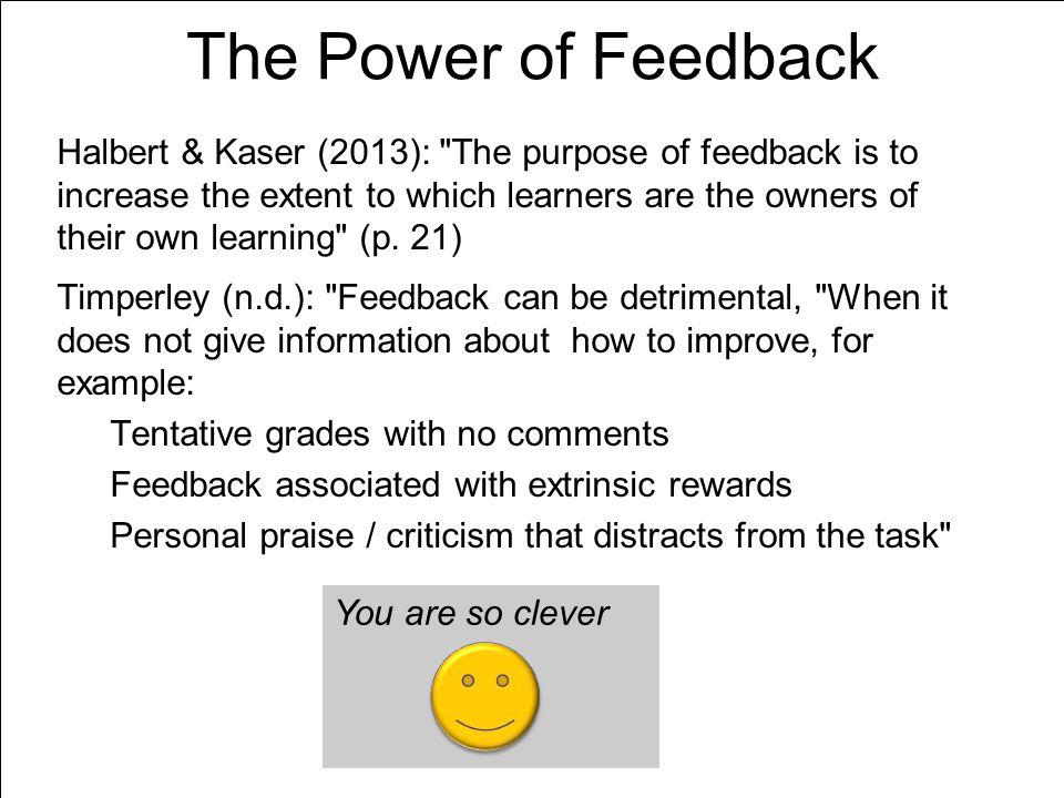 The Power of Feedback Halbert & Kaser (2013):