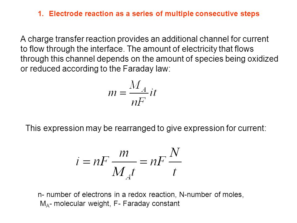 1.Electrode reaction as a series of multiple consecutive steps A charge transfer reaction provides an additional channel for current to flow through the interface.