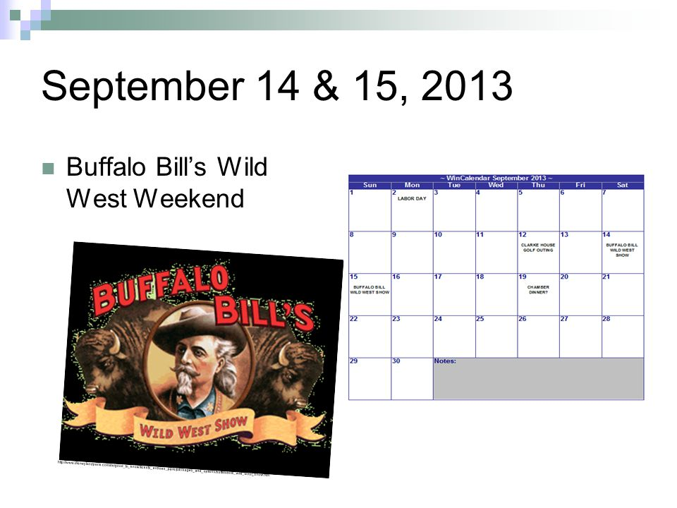 September 14 & 15, 2013 Buffalo Bill's Wild West Weekend http://www.disneylandparis.com/de/good_to_know/tickets_entrees_park/packages_and_options/buffalobills_wild_west_show.htm