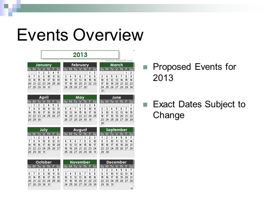 Events Overview Proposed Events for 2013 Exact Dates Subject to Change