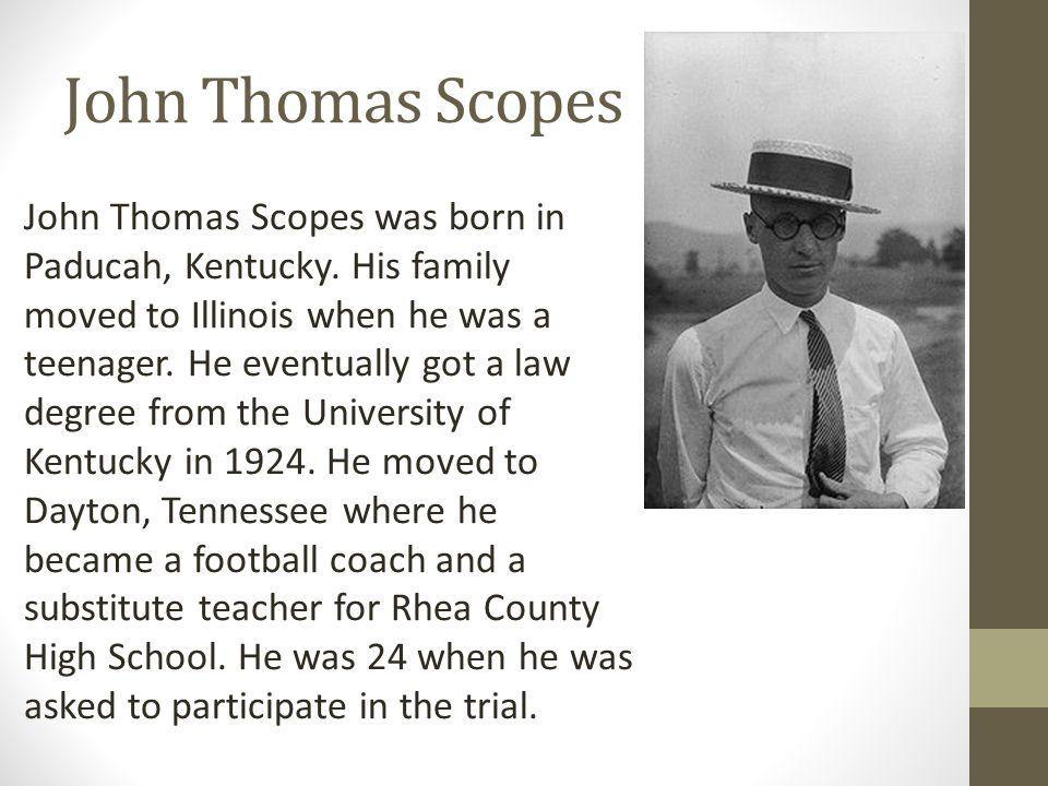 Quiz 2. True or False. Scopes was a fulltime biology teacher. a.True b.False -