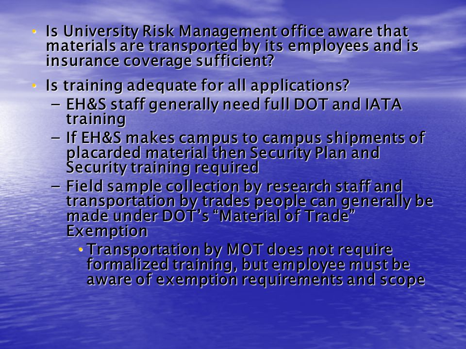 Is University Risk Management office aware that materials are transported by its employees and is insurance coverage sufficient.